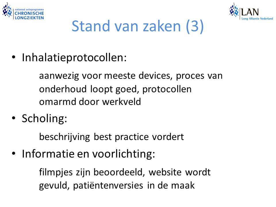 Stand van zaken (3) Inhalatieprotocollen: aanwezig voor meeste devices, proces van onderhoud loopt goed, protocollen omarmd door werkveld Scholing: be