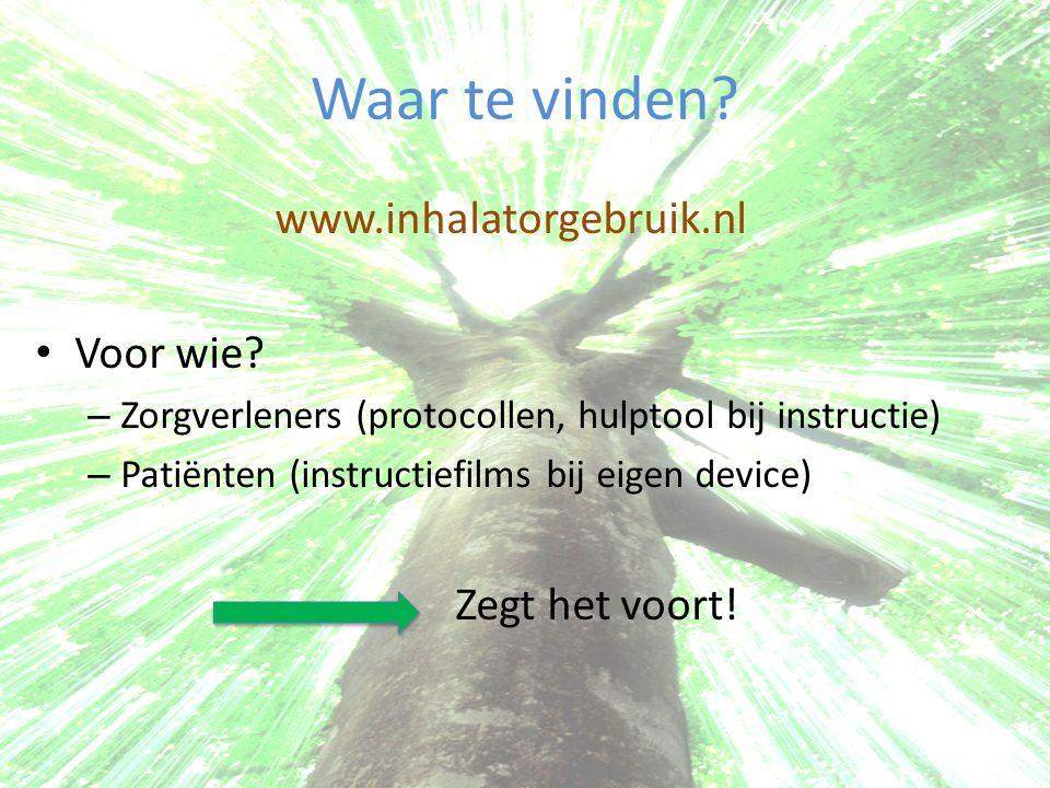 Waar te vinden? www.inhalatorgebruik.nl Voor wie? – Zorgverleners (protocollen, hulptool bij instructie) – Patiënten (instructiefilms bij eigen device