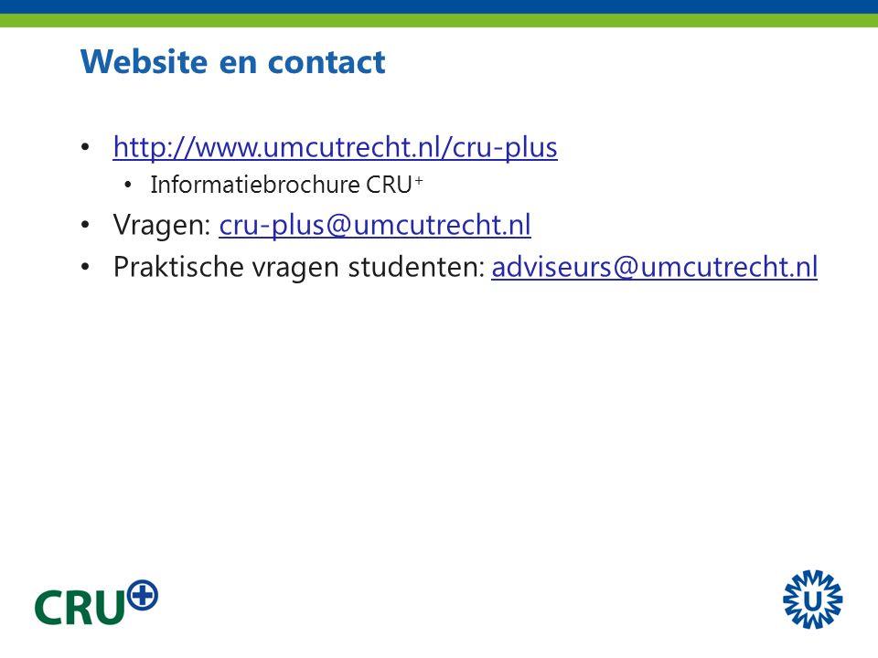 Website en contact http://www.umcutrecht.nl/cru-plus Informatiebrochure CRU + Vragen: cru-plus@umcutrecht.nlcru-plus@umcutrecht.nl Praktische vragen studenten: adviseurs@umcutrecht.nladviseurs@umcutrecht.nl