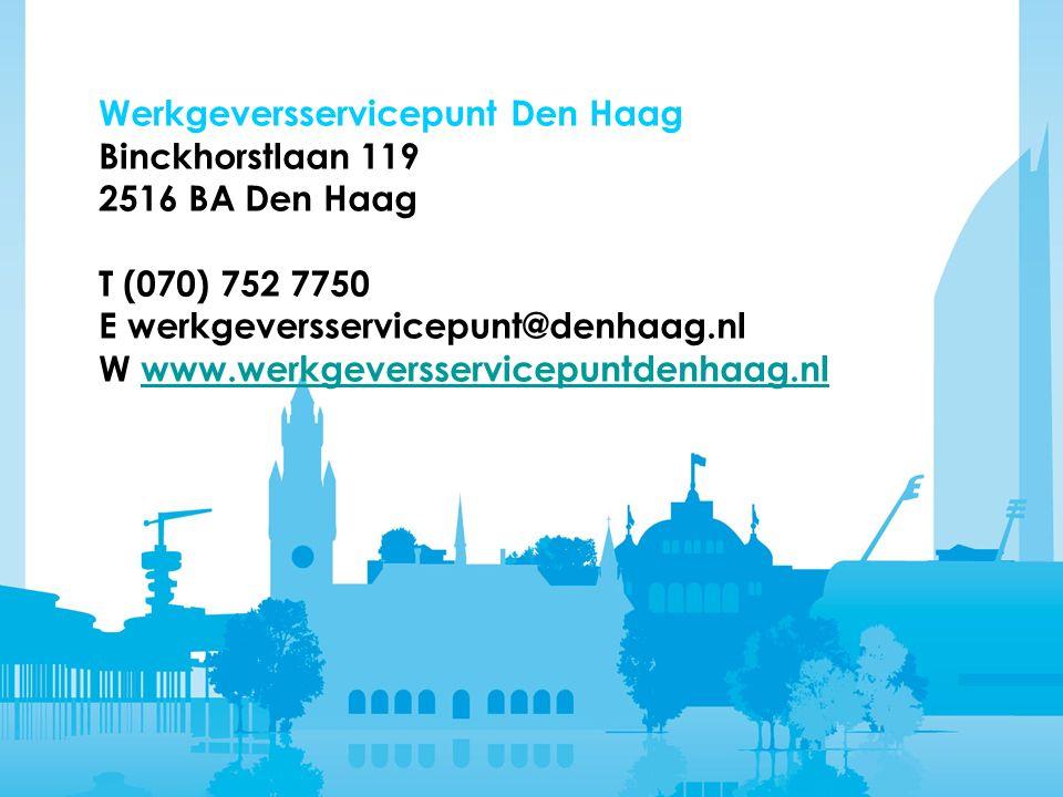 Werkgeversservicepunt Den Haag Binckhorstlaan 119 2516 BA Den Haag T (070) 752 7750 E werkgeversservicepunt@denhaag.nl W www.werkgeversservicepuntdenhaag.nlwww.werkgeversservicepuntdenhaag.nl