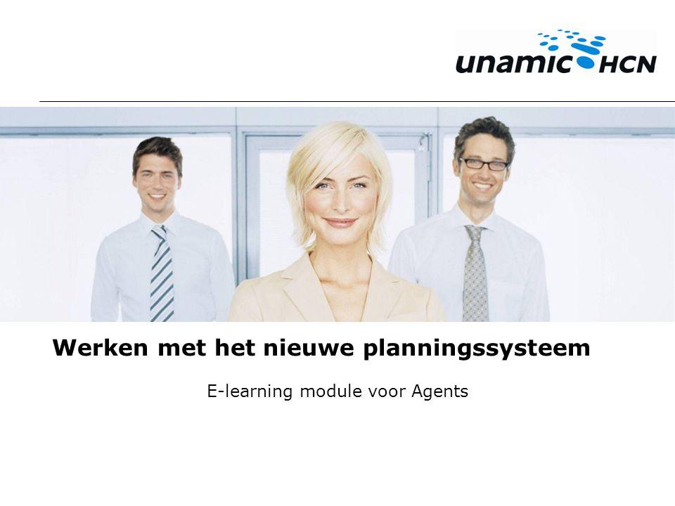 Werken met het nieuwe planningssysteem E-learning module voor Agents