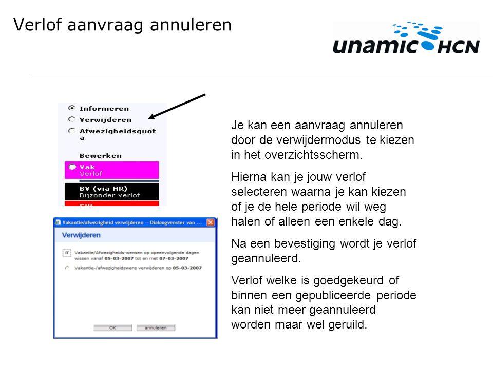 Verlof aanvraag annuleren Je kan een aanvraag annuleren door de verwijdermodus te kiezen in het overzichtsscherm.