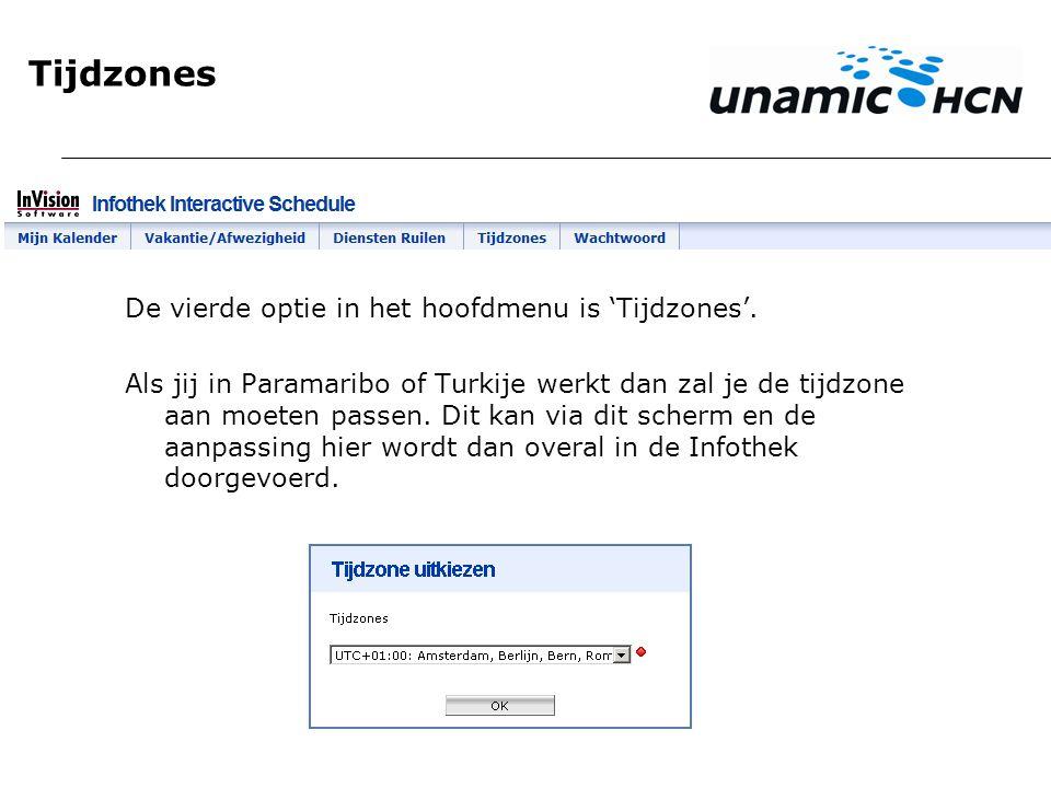 Tijdzones De vierde optie in het hoofdmenu is 'Tijdzones'. Als jij in Paramaribo of Turkije werkt dan zal je de tijdzone aan moeten passen. Dit kan vi