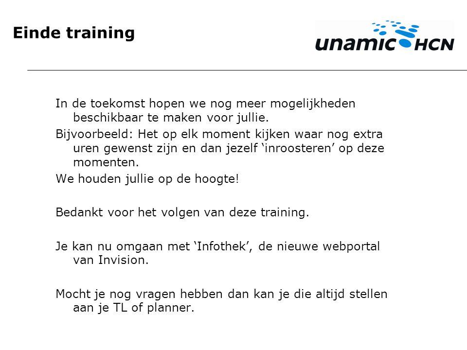 Einde training In de toekomst hopen we nog meer mogelijkheden beschikbaar te maken voor jullie. Bijvoorbeeld: Het op elk moment kijken waar nog extra