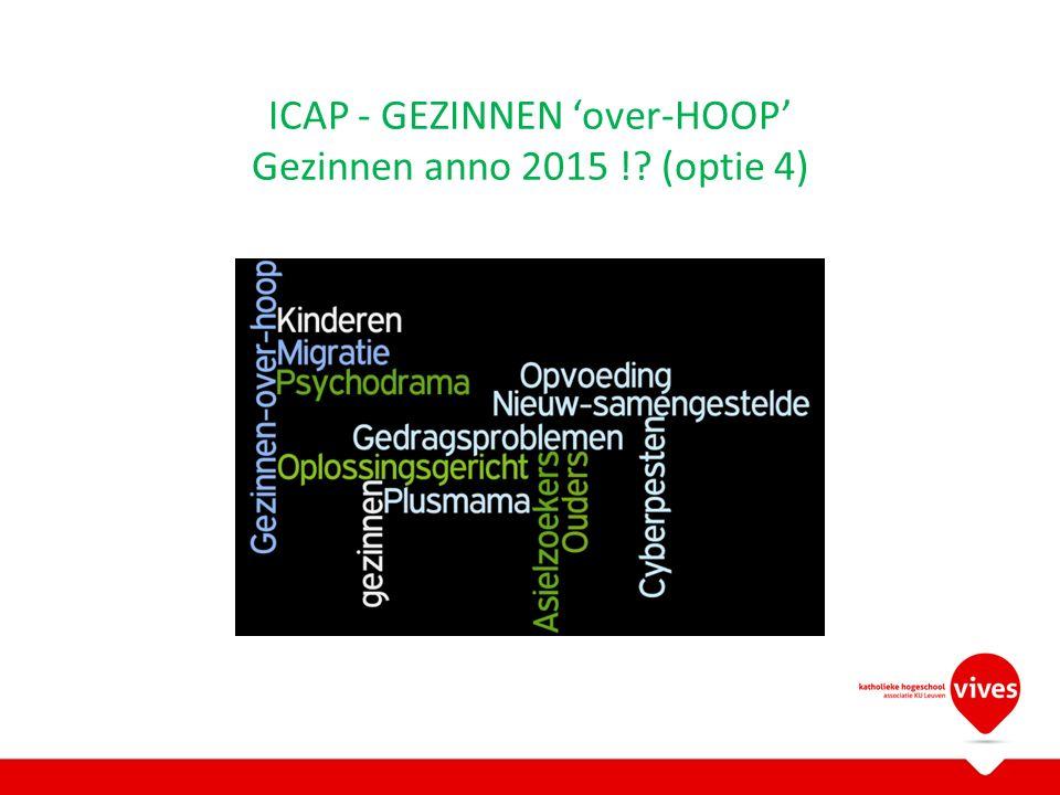 ICAP - GEZINNEN 'over-HOOP' Gezinnen anno 2015 ! (optie 4)