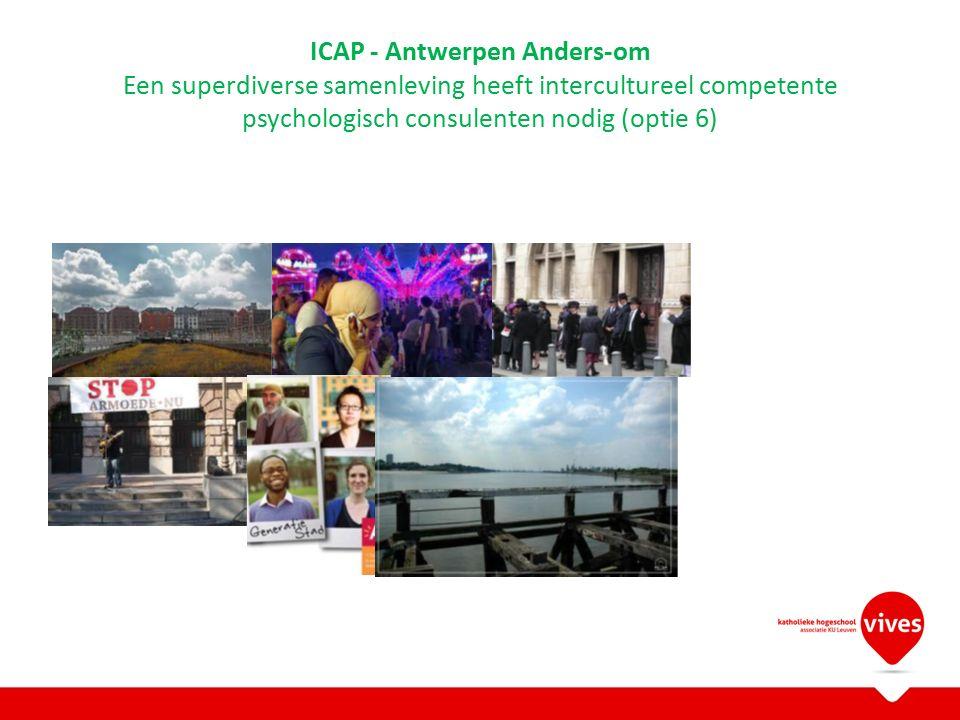 ICAP - Antwerpen Anders-om Een superdiverse samenleving heeft intercultureel competente psychologisch consulenten nodig (optie 6)