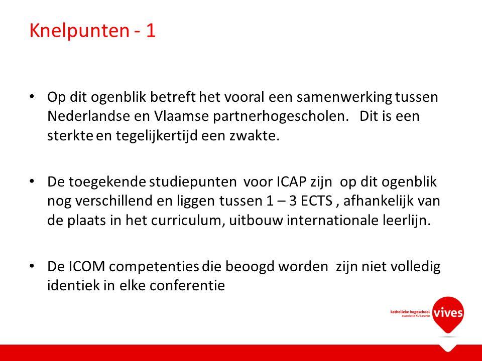 Knelpunten - 1 Op dit ogenblik betreft het vooral een samenwerking tussen Nederlandse en Vlaamse partnerhogescholen.