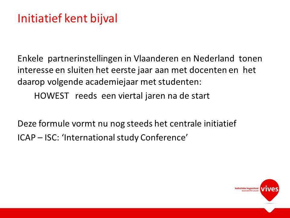 Initiatief kent bijval Enkele partnerinstellingen in Vlaanderen en Nederland tonen interesse en sluiten het eerste jaar aan met docenten en het daarop volgende academiejaar met studenten: HOWEST reeds een viertal jaren na de start Deze formule vormt nu nog steeds het centrale initiatief ICAP – ISC: 'International study Conference'