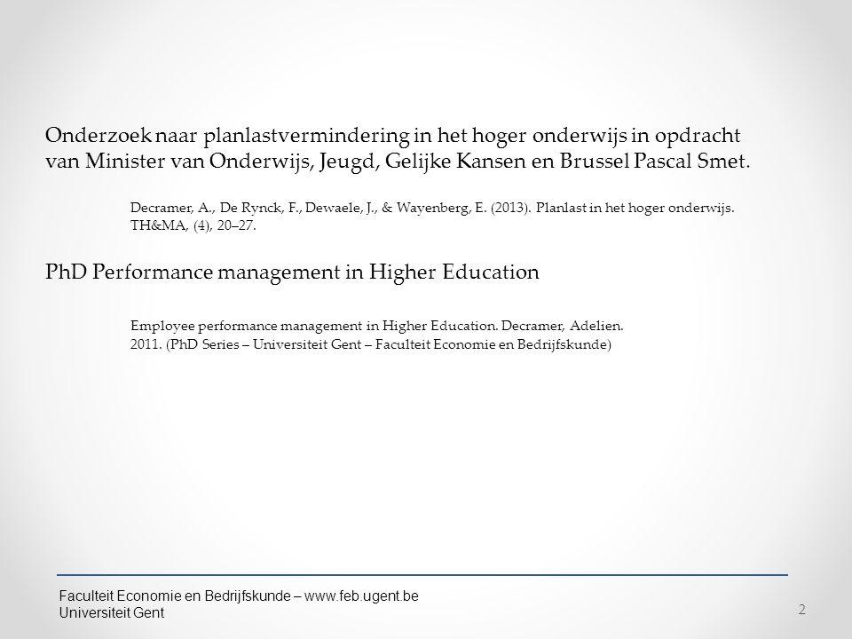 Faculteit Economie en Bedrijfskunde – www.feb.ugent.be Universiteit Gent 2 Onderzoek naar planlastvermindering in het hoger onderwijs in opdracht van