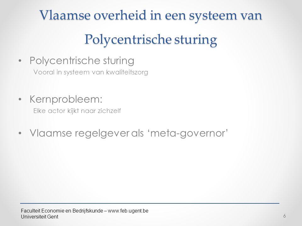 Faculteit Economie en Bedrijfskunde – www.feb.ugent.be Universiteit Gent Vlaamse overheid in een systeem van Polycentrische sturing Polycentrische stu