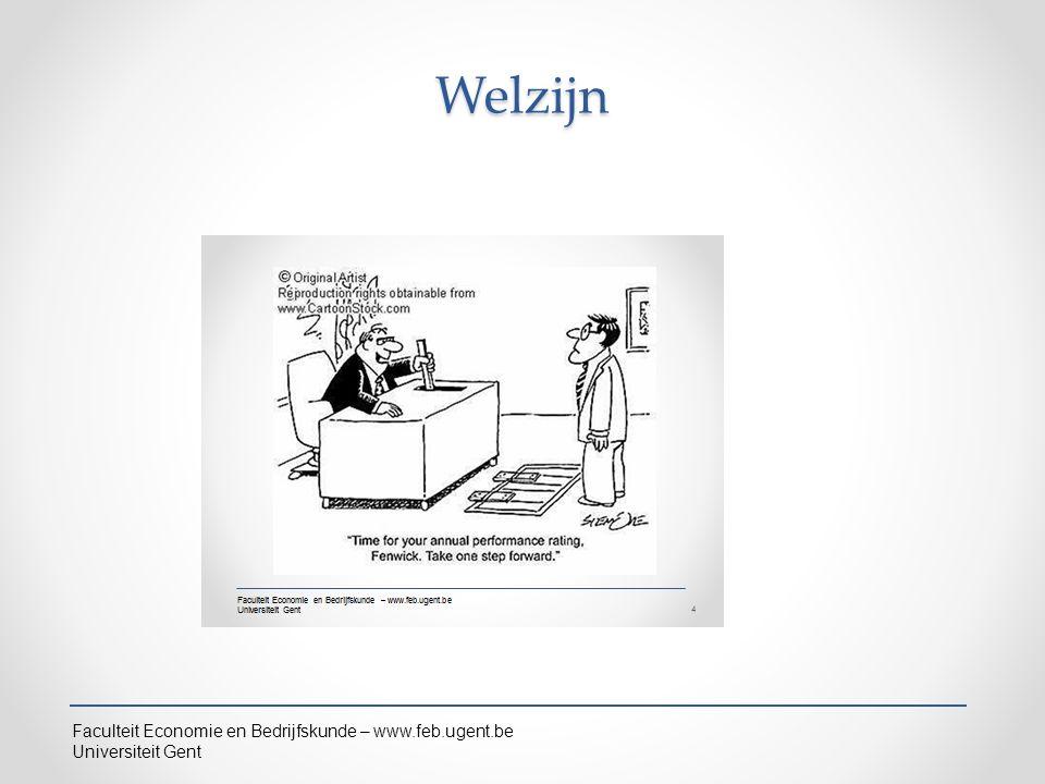 Faculteit Economie en Bedrijfskunde – www.feb.ugent.be Universiteit GentWelzijn