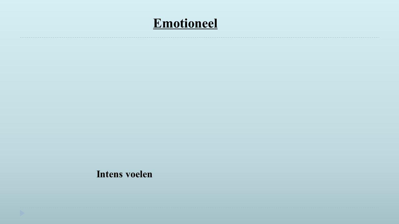Emotioneel Intens voelen