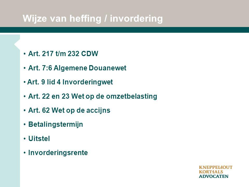 Wijze van heffing / invordering Art. 217 t/m 232 CDW Art.
