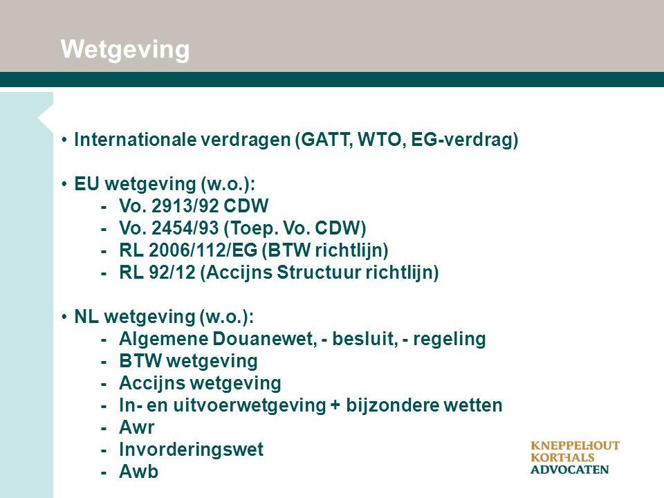 Wetgeving Internationale verdragen (GATT, WTO, EG-verdrag) EU wetgeving (w.o.): -Vo.