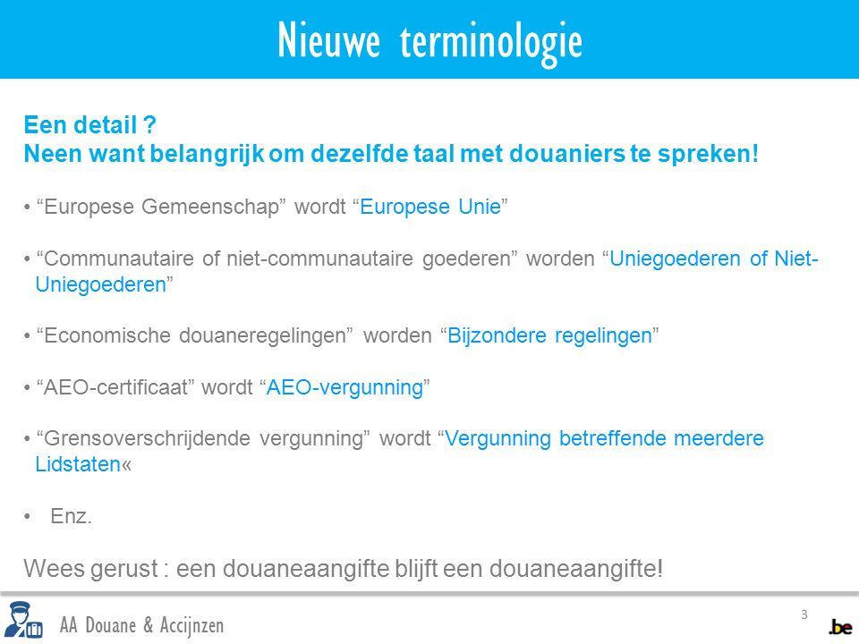 Nieuwe terminologie 3 AA Douane & Accijnzen Een detail .