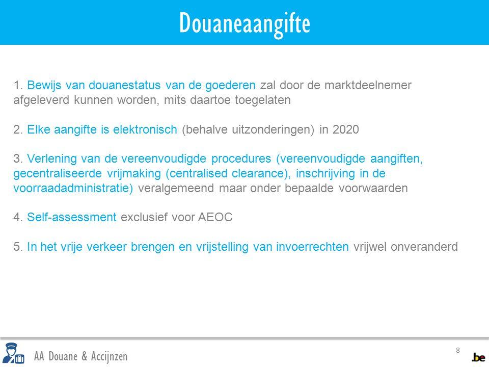Douaneaangifte 8 AA Douane & Accijnzen 1.