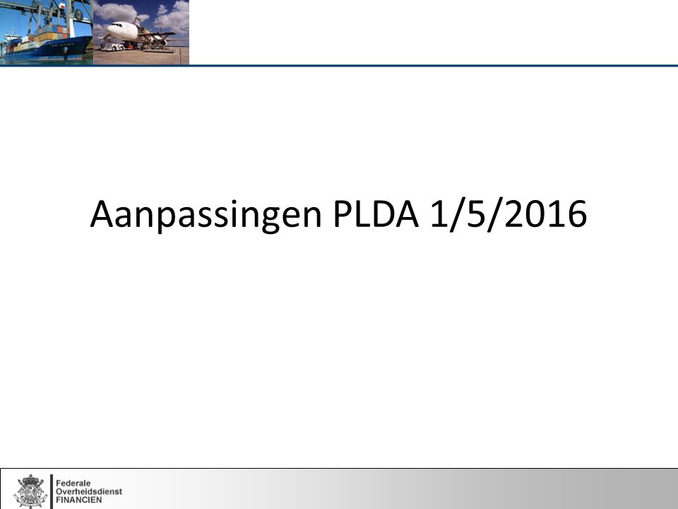Aanpassingen PLDA 1/5/2016