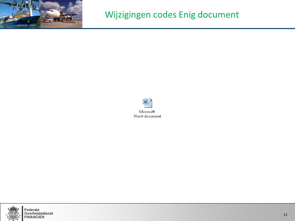 11 Wijzigingen codes Enig document 11