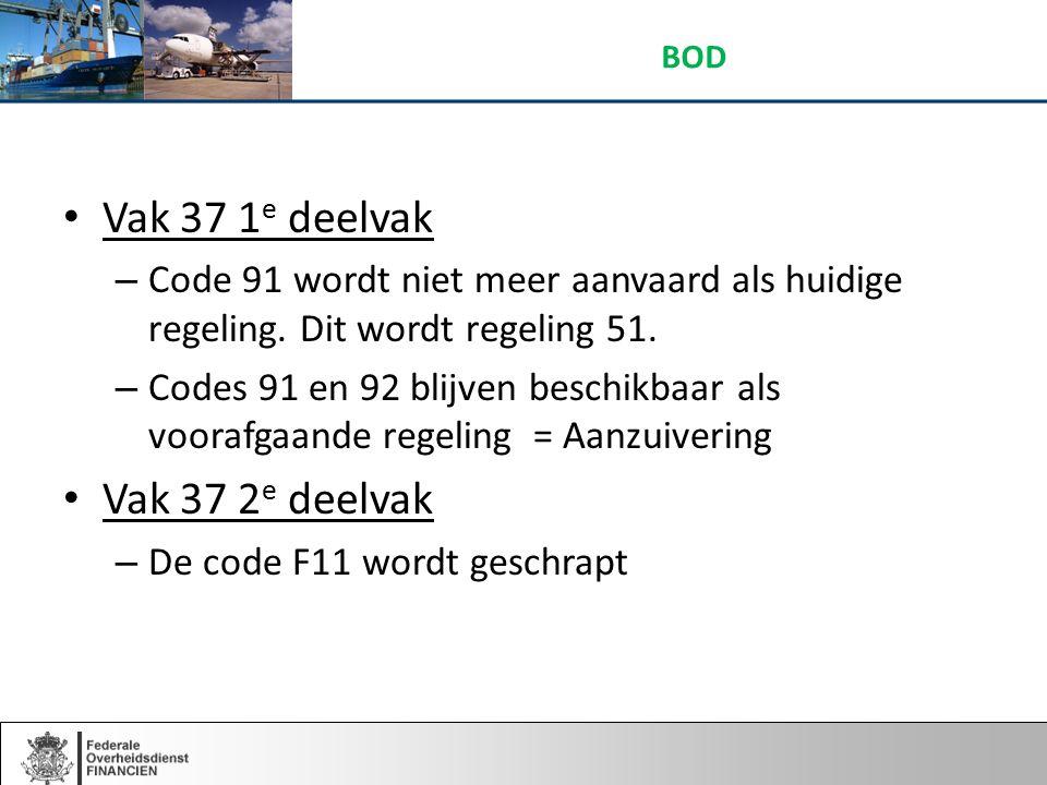 Vak 37 1 e deelvak – Code 91 wordt niet meer aanvaard als huidige regeling.