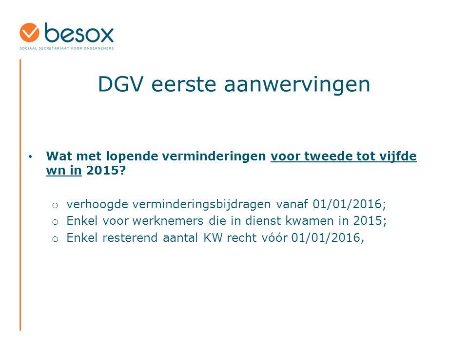 DGV eerste aanwervingen Wat met lopende verminderingen voor tweede tot vijfde wn in 2015.