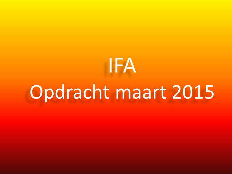 IFA Opdracht maart 2015 IFA Opdracht maart 2015