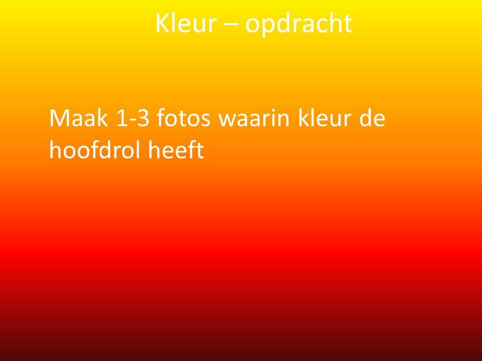 Maak 1-3 fotos waarin kleur de hoofdrol heeft Kleur – opdracht
