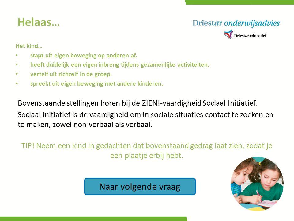 Helaas… Bovenstaande stellingen horen bij de ZIEN!-vaardigheid Sociaal Initiatief. Sociaal initiatief is de vaardigheid om in sociale situaties contac