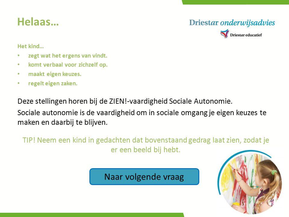 Deze stellingen horen bij de ZIEN!-vaardigheid Sociale Autonomie. Sociale autonomie is de vaardigheid om in sociale omgang je eigen keuzes te maken en