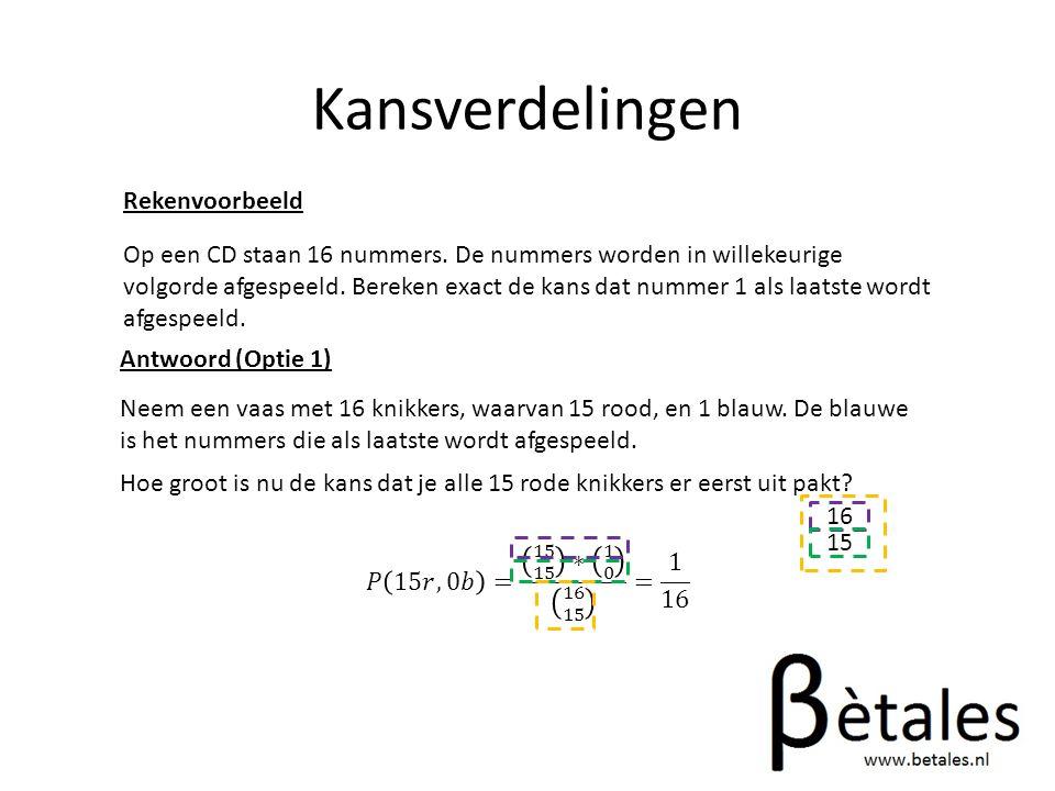 Kansverdelingen Rekenvoorbeeld Op een CD staan 16 nummers.