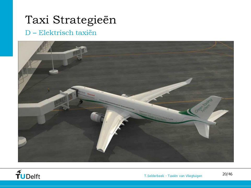 20/46 T.Selderbeek - Taxiën van Vliegtuigen Taxi Strategieën D – Elektrisch taxiën