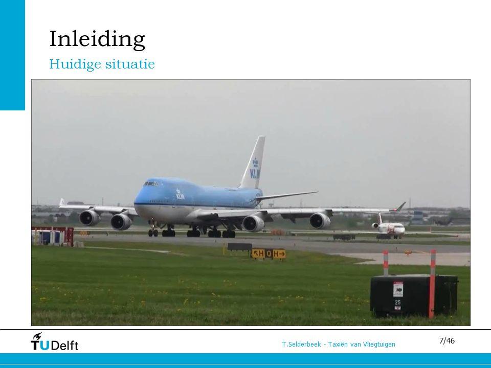 7/46 T.Selderbeek - Taxiën van Vliegtuigen Inleiding Huidige situatie