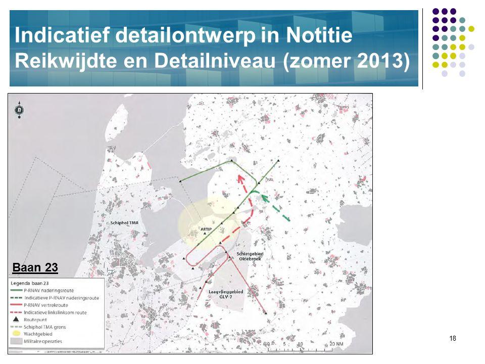 18 Indicatief detailontwerp in Notitie Reikwijdte en Detailniveau (zomer 2013) Baan 23