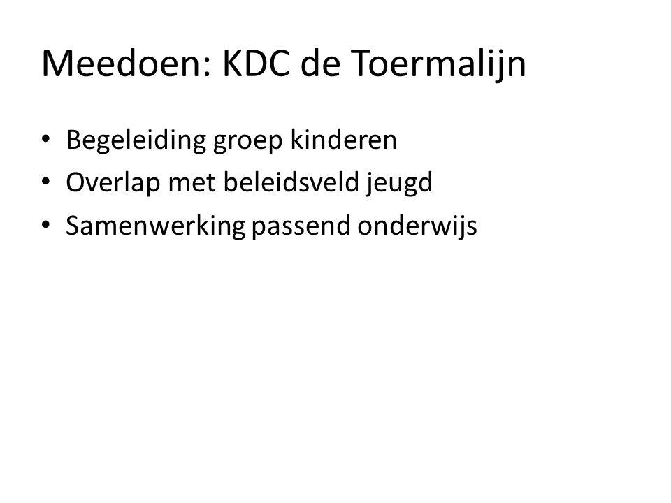 Meedoen: KDC de Toermalijn Begeleiding groep kinderen Overlap met beleidsveld jeugd Samenwerking passend onderwijs