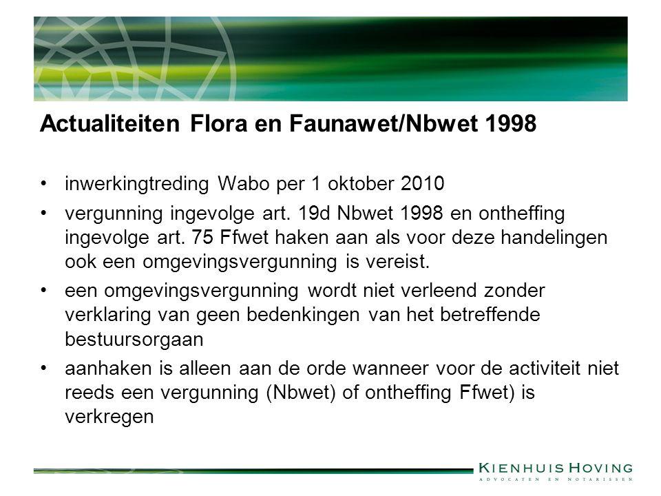 Actualiteiten Flora en Faunawet/Nbwet 1998 inwerkingtreding Wabo per 1 oktober 2010 vergunning ingevolge art. 19d Nbwet 1998 en ontheffing ingevolge a