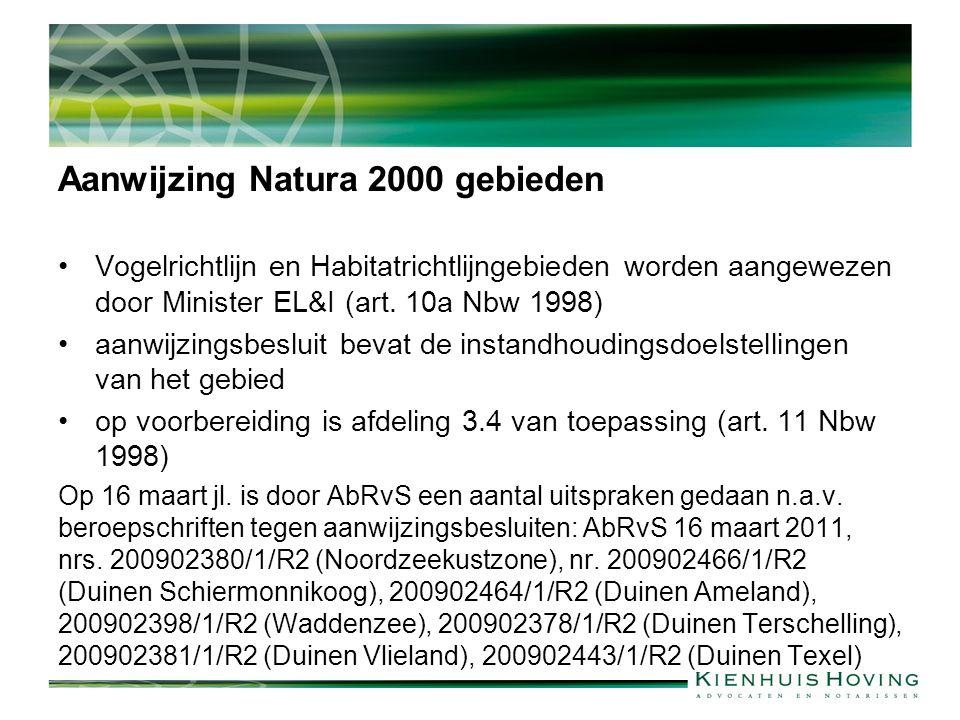 Aanwijzing Natura 2000 gebieden Vogelrichtlijn en Habitatrichtlijngebieden worden aangewezen door Minister EL&I (art. 10a Nbw 1998) aanwijzingsbesluit