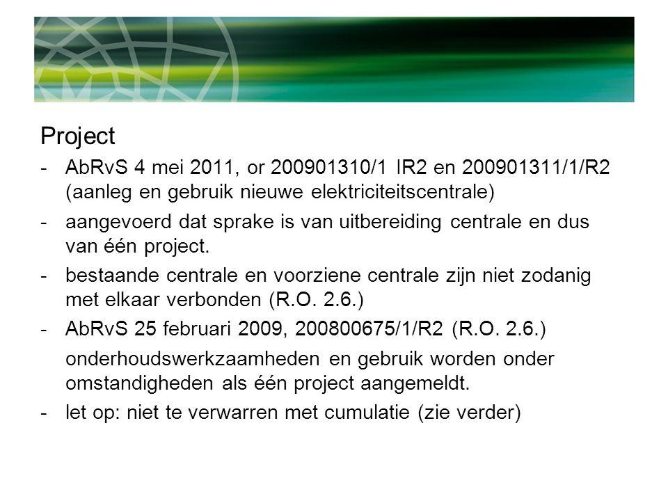 Project -AbRvS 4 mei 2011, or 200901310/1 IR2 en 200901311/1/R2 (aanleg en gebruik nieuwe elektriciteitscentrale) -aangevoerd dat sprake is van uitbereiding centrale en dus van één project.