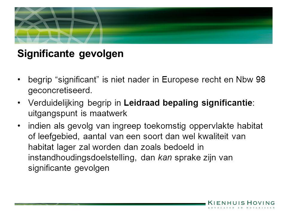 """Significante gevolgen begrip """"significant"""" is niet nader in Europese recht en Nbw 98 geconcretiseerd. Verduidelijking begrip in Leidraad bepaling sign"""