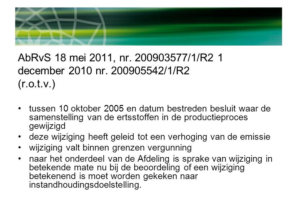 AbRvS 18 mei 2011, nr. 200903577/1/R2 1 december 2010 nr.