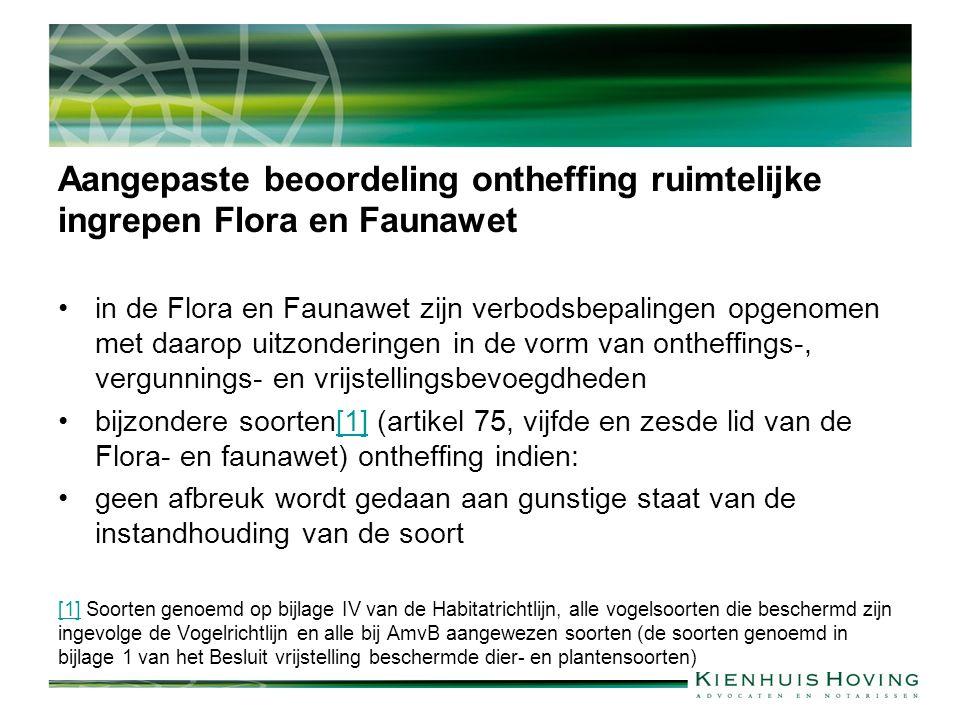 Aangepaste beoordeling ontheffing ruimtelijke ingrepen Flora en Faunawet in de Flora en Faunawet zijn verbodsbepalingen opgenomen met daarop uitzonder