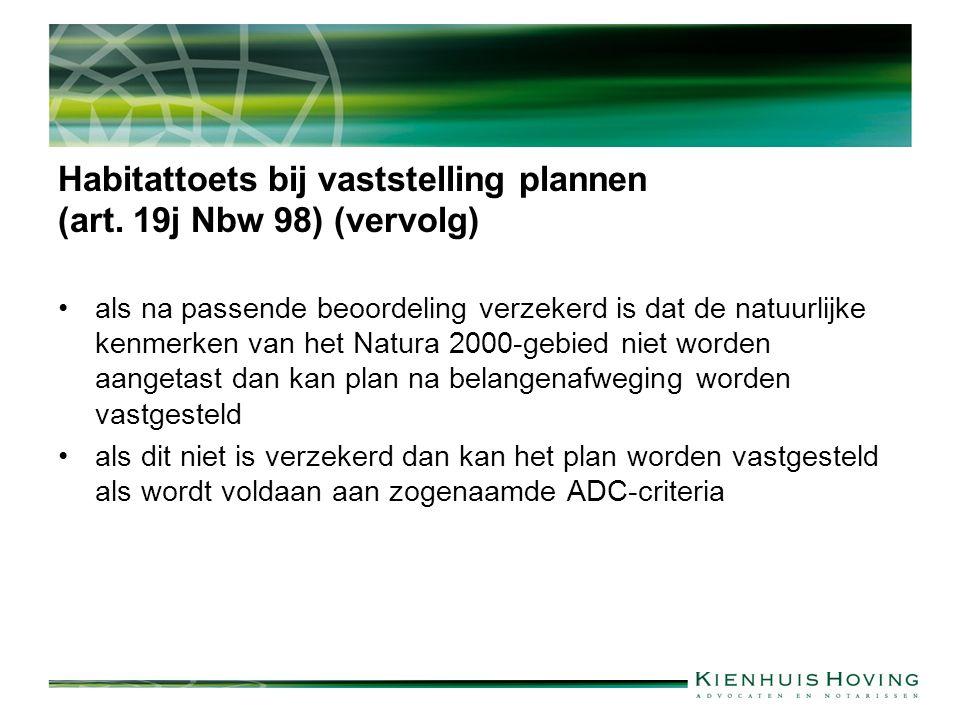 Habitattoets bij vaststelling plannen (art. 19j Nbw 98) (vervolg) als na passende beoordeling verzekerd is dat de natuurlijke kenmerken van het Natura