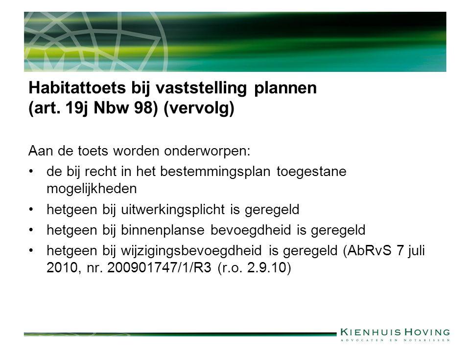 Habitattoets bij vaststelling plannen (art. 19j Nbw 98) (vervolg) Aan de toets worden onderworpen: de bij recht in het bestemmingsplan toegestane moge