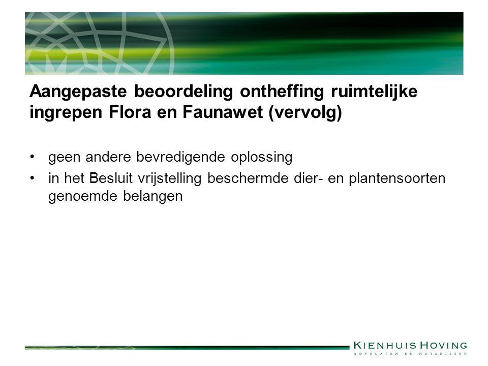 Aangepaste beoordeling ontheffing ruimtelijke ingrepen Flora en Faunawet (vervolg) geen andere bevredigende oplossing in het Besluit vrijstelling besc