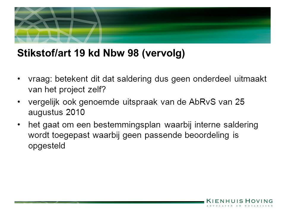 Stikstof/art 19 kd Nbw 98 (vervolg) vraag: betekent dit dat saldering dus geen onderdeel uitmaakt van het project zelf.