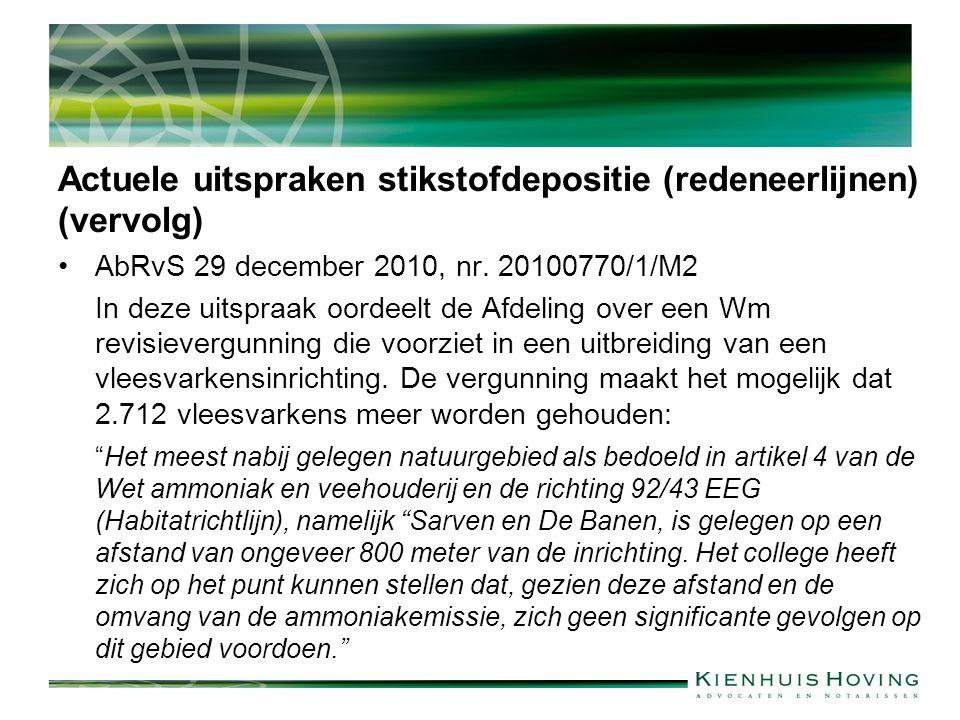 Actuele uitspraken stikstofdepositie (redeneerlijnen) (vervolg) AbRvS 29 december 2010, nr. 20100770/1/M2 In deze uitspraak oordeelt de Afdeling over