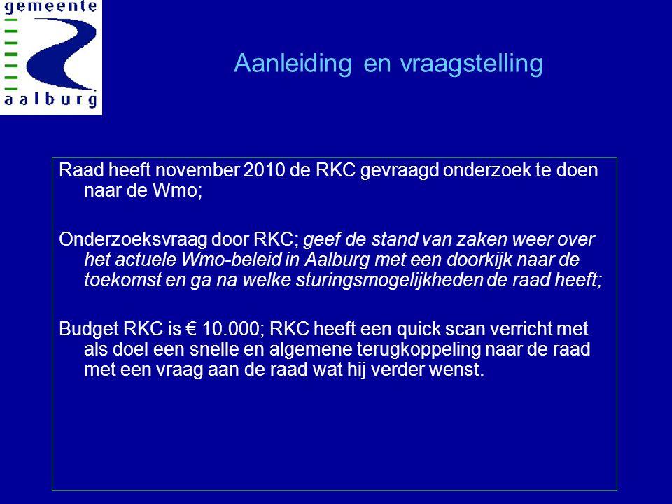 Aanleiding en vraagstelling Raad heeft november 2010 de RKC gevraagd onderzoek te doen naar de Wmo; Onderzoeksvraag door RKC; geef de stand van zaken weer over het actuele Wmo-beleid in Aalburg met een doorkijk naar de toekomst en ga na welke sturingsmogelijkheden de raad heeft; Budget RKC is € 10.000; RKC heeft een quick scan verricht met als doel een snelle en algemene terugkoppeling naar de raad met een vraag aan de raad wat hij verder wenst.