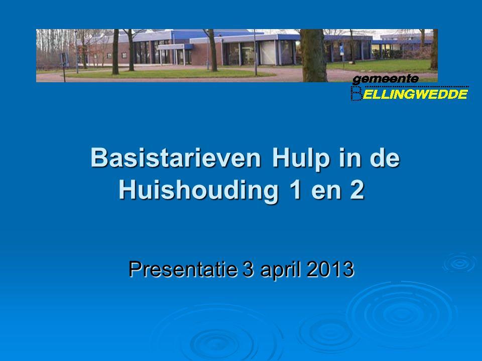 Basistarieven Hulp in de Huishouding 1 en 2 Basistarieven Hulp in de Huishouding 1 en 2 Presentatie 3 april 2013