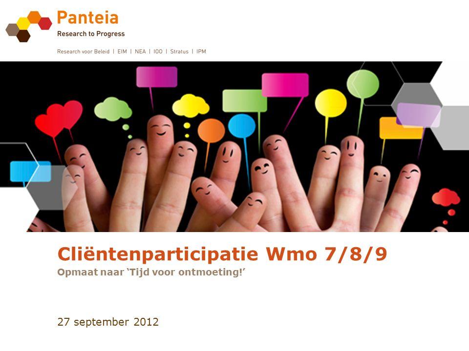 27 september 2012 Cliëntenparticipatie Wmo 7/8/9 Opmaat naar 'Tijd voor ontmoeting!'