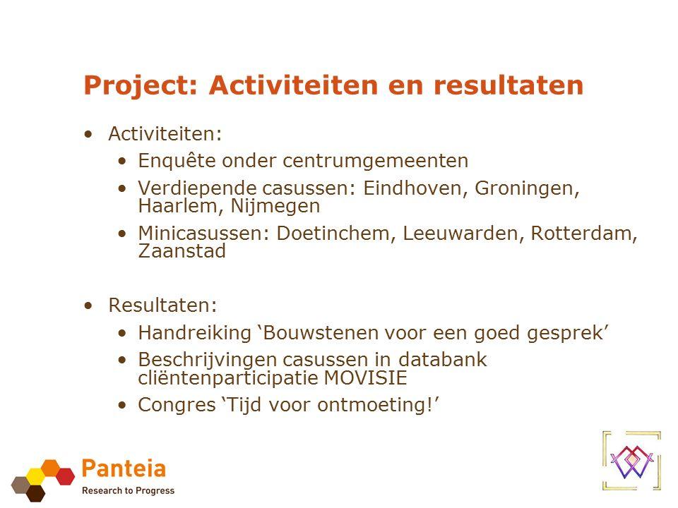 Project: Activiteiten en resultaten Activiteiten: Enquête onder centrumgemeenten Verdiepende casussen: Eindhoven, Groningen, Haarlem, Nijmegen Minicas