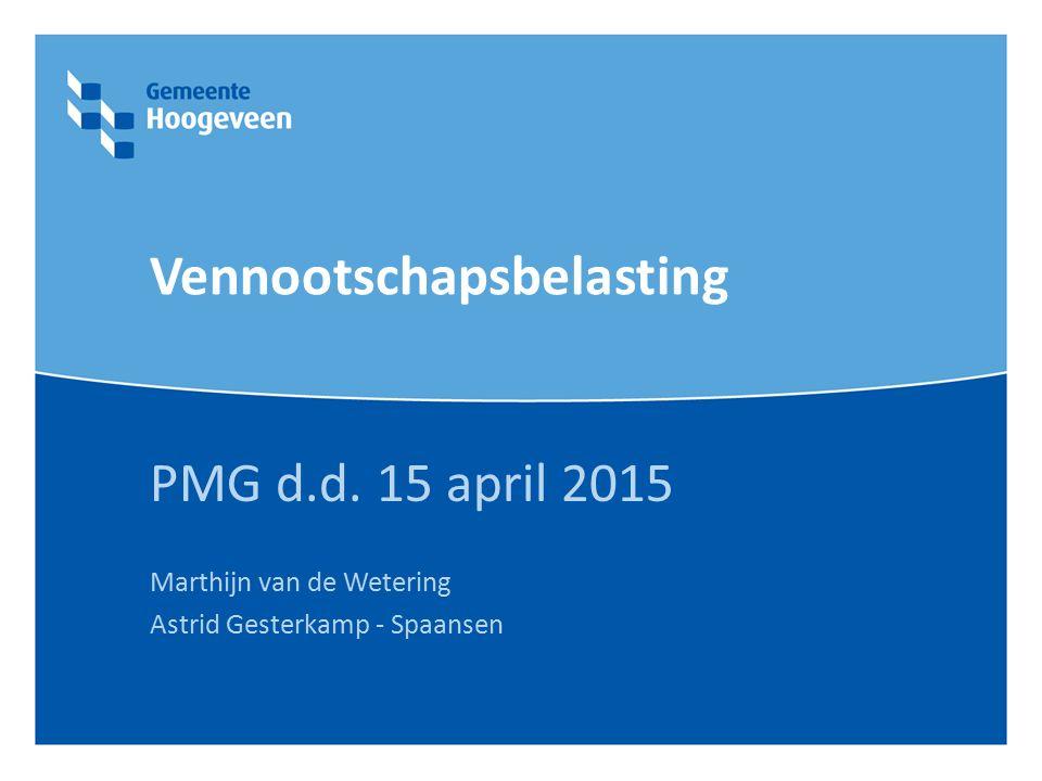 Vennootschapsbelasting PMG d.d. 15 april 2015 Marthijn van de Wetering Astrid Gesterkamp - Spaansen