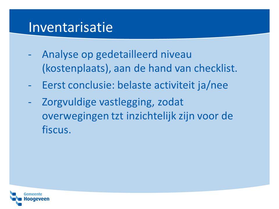 Inventarisatie -Analyse op gedetailleerd niveau (kostenplaats), aan de hand van checklist.